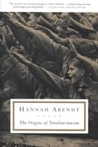 Ebook The Origins of Totalitarianism di Hannah Arendt