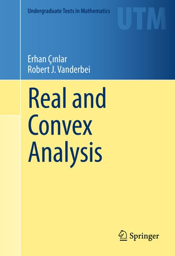 Real and Convex Analysis ebook by Robert J Vanderbei,Erhan Çınlar