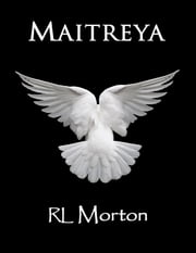 Maitreya ebook by RL Morton