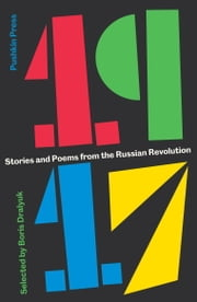 1917: Stories and Poems from the Russian Revolution ebook by Various,Various