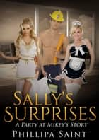 Sally's Surprises - Party at Mikey's, #2 ebook by Phillipa Saint
