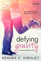 Defying Gravity ebook by