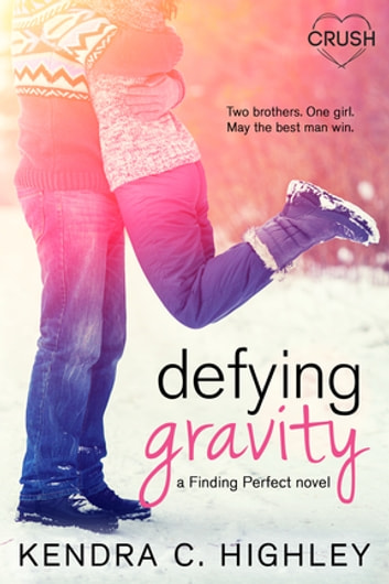 Defying Gravity ebook by Kendra C. Highley