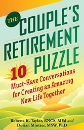 The Couple's Retirement Puzzle - 10 Must-Have Conversations for Creating an Amazing New Life Together ebook by Roberta Taylor,Dorian Mintzer