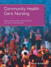 Community Health Care Nursing ebook by David Sines,Mary Saunders,Janice  Forbes-Burford