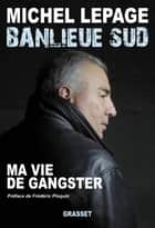Banlieue Sud ebook by Michel Lepage