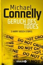 Geruch des Todes - Drei Harry Bosch - Storys ebook by Michael Connelly, Sepp Leeb