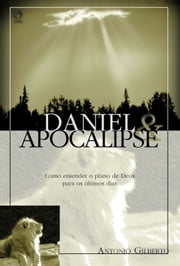 Daniel e Apocalipse ebook by Antonio Gilberto