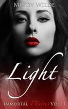 Light - Immortal Desires, #3 ebook by Mindy Wilde