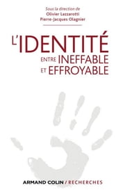 L'Identité, entre ineffable et effroyable ebook by Olivier Lazzarotti,Pierre-Jacques Olagnier