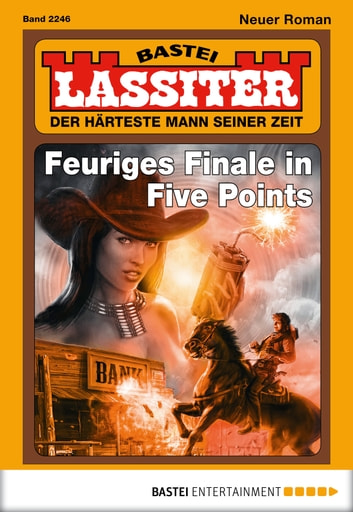 Lassiter - Folge 2246 - Feuriges Finale in Five Points ebook by Jack Slade