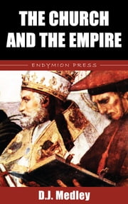 The Church and the Empire ebook by D. J. Medley