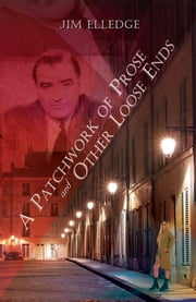 A Patchwork of Prose And Other Loose Ends ebook by Jim Elledge