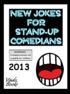 New Jokes for Stand-up Comedians 2013 ebook by Marcus Lindley