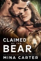 Claimed by the Bear - Banford and Beauty Bears, #2 ebook by Mina Carter
