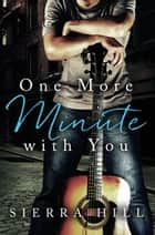 One More Minute with You ebook by Sierra Hill