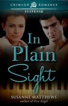 In Plain Sight ebook by Susanne Matthews