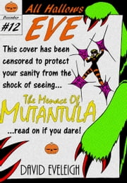 All Hallows Eve: The Menace Of Mutantula ebook by David Eveleigh