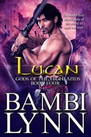 Lucan - Gods of the Highlands, #4 ebook by Bambi Lynn