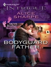 Bodyguard Father ebook by Alice Sharpe