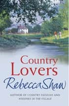 Country Lovers ebook by Rebecca Shaw
