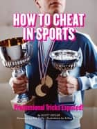 How to Cheat in Sports ebook by Scott Ostler,Arthur Mount,Rick Reilly
