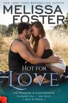 Hot for Love - Nick Braden ebook by Melissa Foster