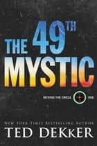 The 49th Mystic (Beyond the Circle Book #1) ebook by