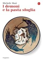 I demoni e la pasta sfoglia ebook by Michele Mari