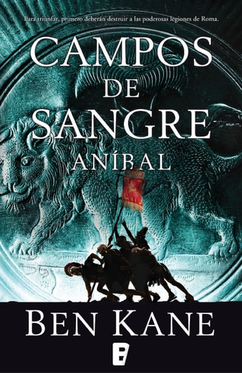 Campos de sangre (Aníbal 2) - Anibal vol. II ebook by Ben Kane