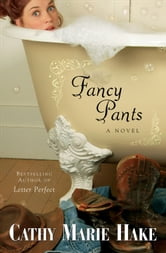 Fancy Pants (Only In Gooding Book #1) ebook by Cathy Marie Hake