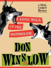 A Long Walk Up the Waterslide ebook by Don Winslow