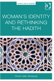 Woman's Identity and Rethinking the Hadith ebook by Dr Nimat Hafez Barazangi,Professor Javaid Rehman