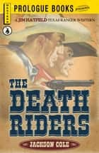 The Death Riders ebook by Jackson cole