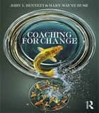 Coaching for Change ebook by John L. Bennett,Mary Wayne Bush