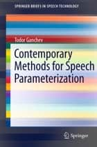 Contemporary Methods for Speech Parameterization ebook by Todor Ganchev