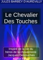 Le Chevalier Des Touches ebook by Jules Barbey d'Aurevilly