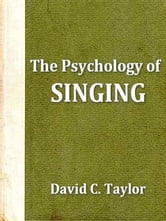 The Psychology of Singing ebook by David C. Taylor