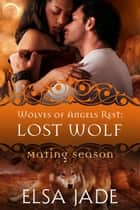 Lost Wolf - Mating Season ebook by Elsa Jade