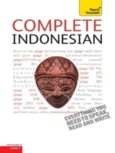Complete Indonesian Beginner to Intermediate Course - Learn to read, write, speak and understand a new language with Teach Yourself ebook by Christopher Byrnes,Eva Nyimas