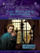 The Butler's Daughter ebook by Joyce Sullivan