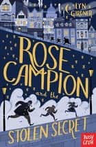 Rose Campion and the Stolen Secret ebook by Lyn Gardner, Juliá Sardà
