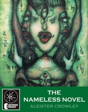 The Nameless Novel ebook by Aleister Crowley