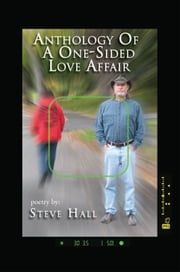 Anthology Of A One-Sided Love Affair ebook by Steve Hall