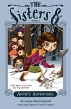 Annie's Adventures ebook by Lauren Baratz-Logsted