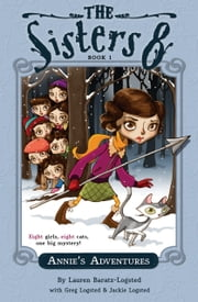 The Sisters Eight Book 1: Annie's Adventures ebook by Lauren Baratz-Logsted