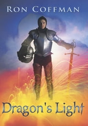 Dragon's Light ebook by Ron Coffman