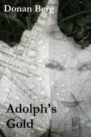 Adolph's Gold ebook by Donan Berg