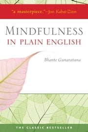 Mindfulness in Plain English - 20th Anniversary Edition ebook by Kobo.Web.Store.Products.Fields.ContributorFieldViewModel