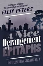 A Nice Derangement of Epitaphs ebook by Ellis Peters